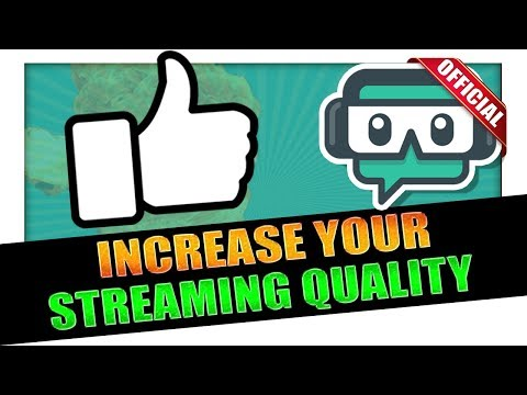 How to increase streaming quality